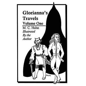 Gloriannas Travels  Volume One by Hahn & M. C.