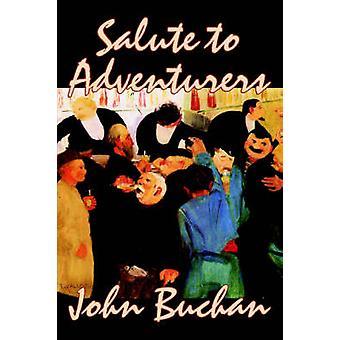 Hyllning till äventyrare av John Buchan Fiction spionage litterära historiska krig militär av Buchan & John