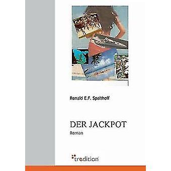 Der Jackpot by Spalthoff & Ronald E. F.