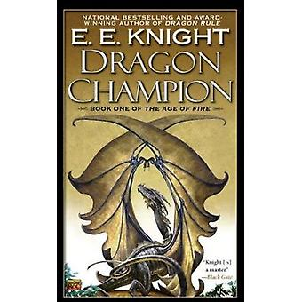 Dragon Champion by E E Knight - 9780451463630 Book
