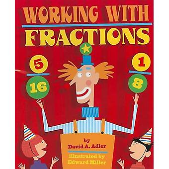 Working with Fractions by David A Adler - Edward Miller - 97808234220