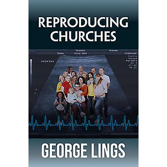 Reproducing Churches by George Lings - 9780857464644 Book