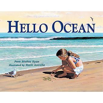 Hello Ocean by Pam Munoz Ryan - Mark Astrella - 9780881069877 Book