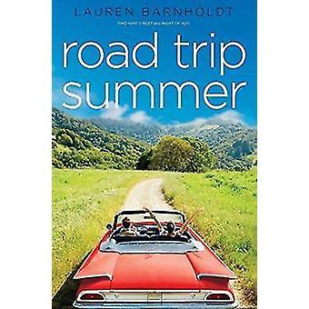 Road Trip Summer - Two-Way Street; Right of Way by Lauren Barnholdt -