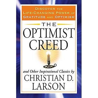 Optimist Creed - and Other Inspirational Classics Discover the Life-Ch