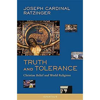 Truth and Tolerance - Christian Belief and World Religions by Joseph R