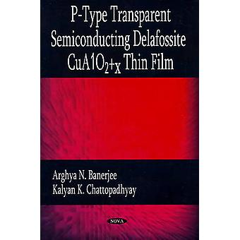P-Type Transparent Semiconducting Delafossite CUA102+x Thin Film by A