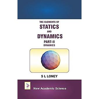 The Elements of Statics and Dynamics - Part II by The Elements of Stat