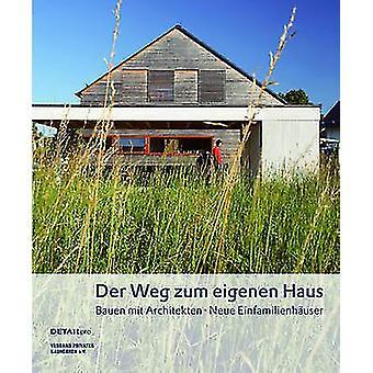 Der Weg zum eigenen Haus - Bauen mit Architekten - Neue Einfamilienhau