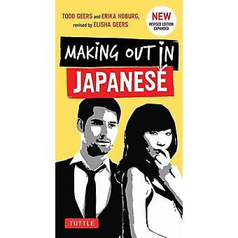 Making Out in Japanese - Japanese Phrasebook by Todd Geers - Erika Hob