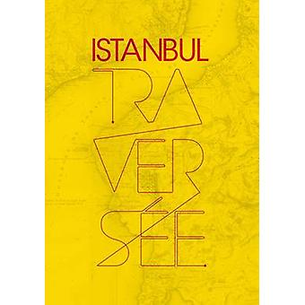 Istanbul - Traversee by Dolors Soriano - 9788496540637 Book