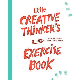 Little Creative Thinker's Exercise Book by Little Creative Thinker's