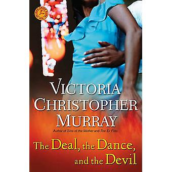 The Deal - the Dance - and the Devil by Victoria Christopher Murray -