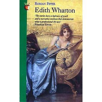 Roman Fever by Wharton & Edith