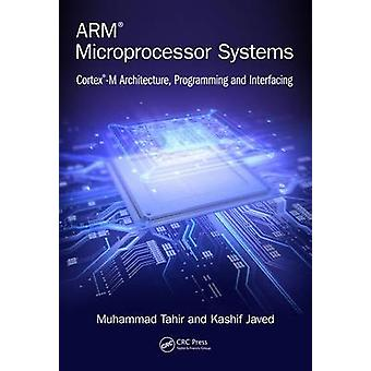 ARM Microprocessor Systems by Tahir & MuhammadJaved & Kashif