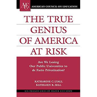 The True Genius of America at Risk by Katherine C. LyallKathleen R. Sell