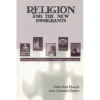Religion and the New Immigrants Continuities and Adaptations in Immigrant Congregations by Chafetz & Janet Saltzman