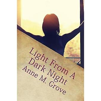 Light from a dark night by Grove & Anne M.