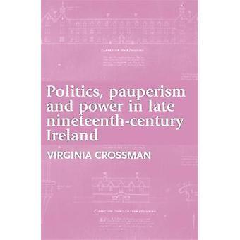 Politiikka Pauperismi ja valta 1800-luvun lopulla Irlannissa Virginia Crossman