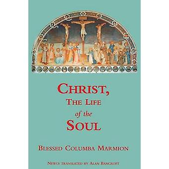 Christ the Life of the Soul by Marmion & Blessed Columba