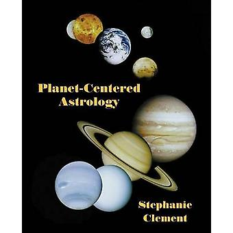 PlanetCentered Astrology by Clement & Stephanie Jean