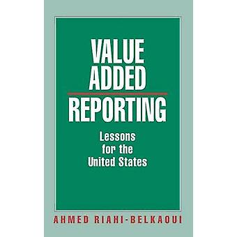 Value Added Reporting Lessons for the United States by RiahiBelkaoui & Ahmed