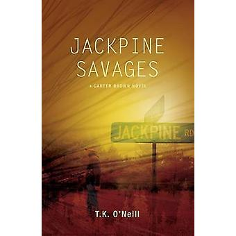 Jackpine Savages by ONeill & T. K.