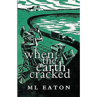 When the Earth Cracked a legal mystery timeslip thriller spiced with history and the supernatural by Eaton & M L