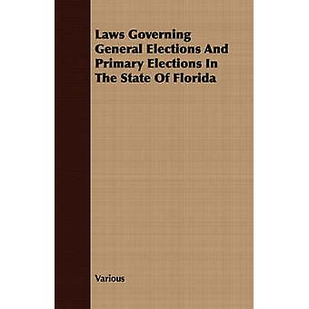 Laws Governing General Elections and Primary Elections in the State of Florida by Various