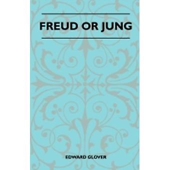 Freud Or Jung by Glover & Edward
