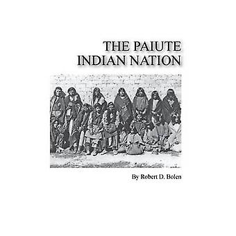 the paiute indian nation by Bolen & Robert D.