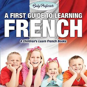 A First Guide to Learning French   A Childrens Learn French Books by Baby Professor