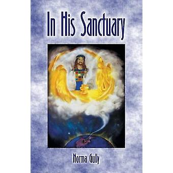 In His Sanctuary by Gully & Norma Vivian