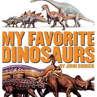 My Favorite Dinosaurs by Sibbick & John