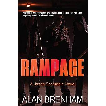 Rampage A Jason Scarsdale Novel by Brenham & Alan