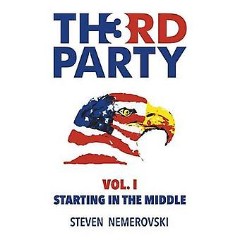 Third Party Volume I Starting in the Middle by Nemerovski & Steven