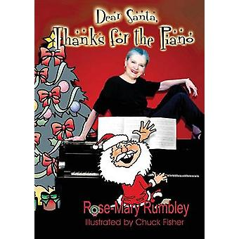 Dear Santa Thanks for the Piano by RoseMary Rumbley