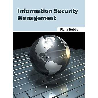Information Security Management by Hobbs & Fiona