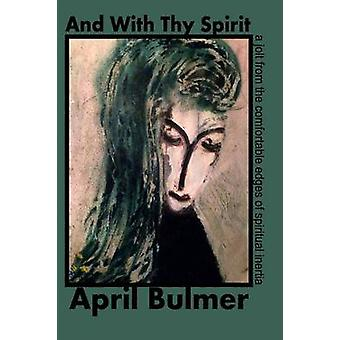 And With Thy Spirit by Bulmer & April