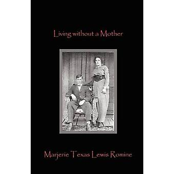 Living Without a Mother by Lewis Romine & Marjerie Texas