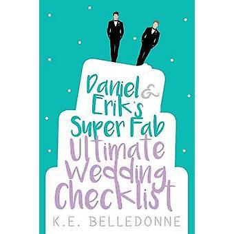 Daniel  Eriks Super Fab Ultimate Wedding Checklist by Belledonne & K.E.