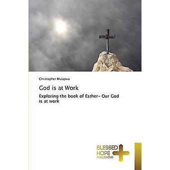 God is at Work by Mulapwa Christopher