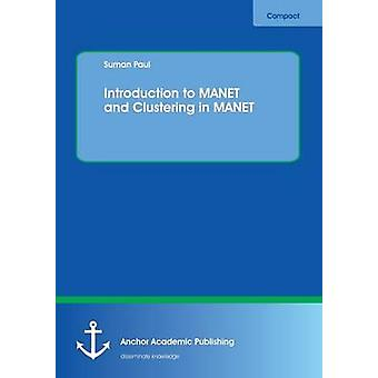 Introduction to MANET and Clustering in MANET by Paul & Suman