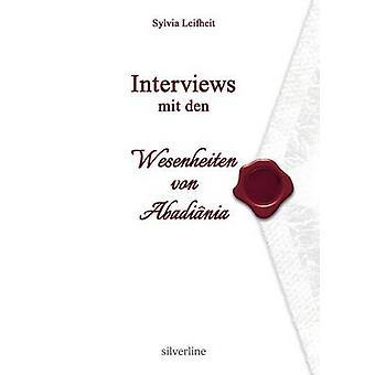 Interviews mit den Wesenheiten von Abadinia by Leifheit & Sylvia