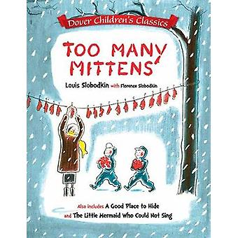 Too Many Mittens  A Good Place to Hide  The Little Mermaid Who Could Not Sing by Slobodkin & Louis