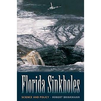 Florida Sinkholes - Science and Policy de Robert Brinkmann - 978081304