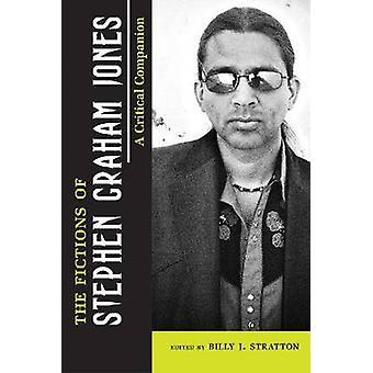 Fiktionerne om Stephen Graham Jones - En kritisk Companion af Billy J