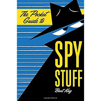 The Pocket Guide to Spy Stuff by Bart King - 9781423649823 Book