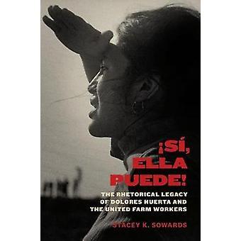 ! Si - Ella Puede! - Dolores Huertas och FN:s retoriska arv