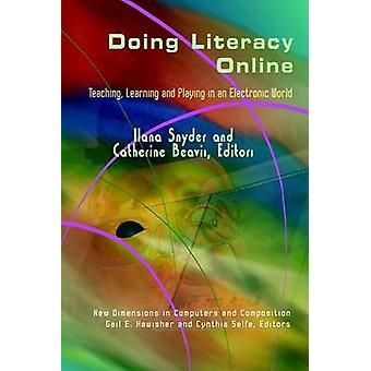 Doing Literacy Online - Teaching - Learning and Playing in an Electron